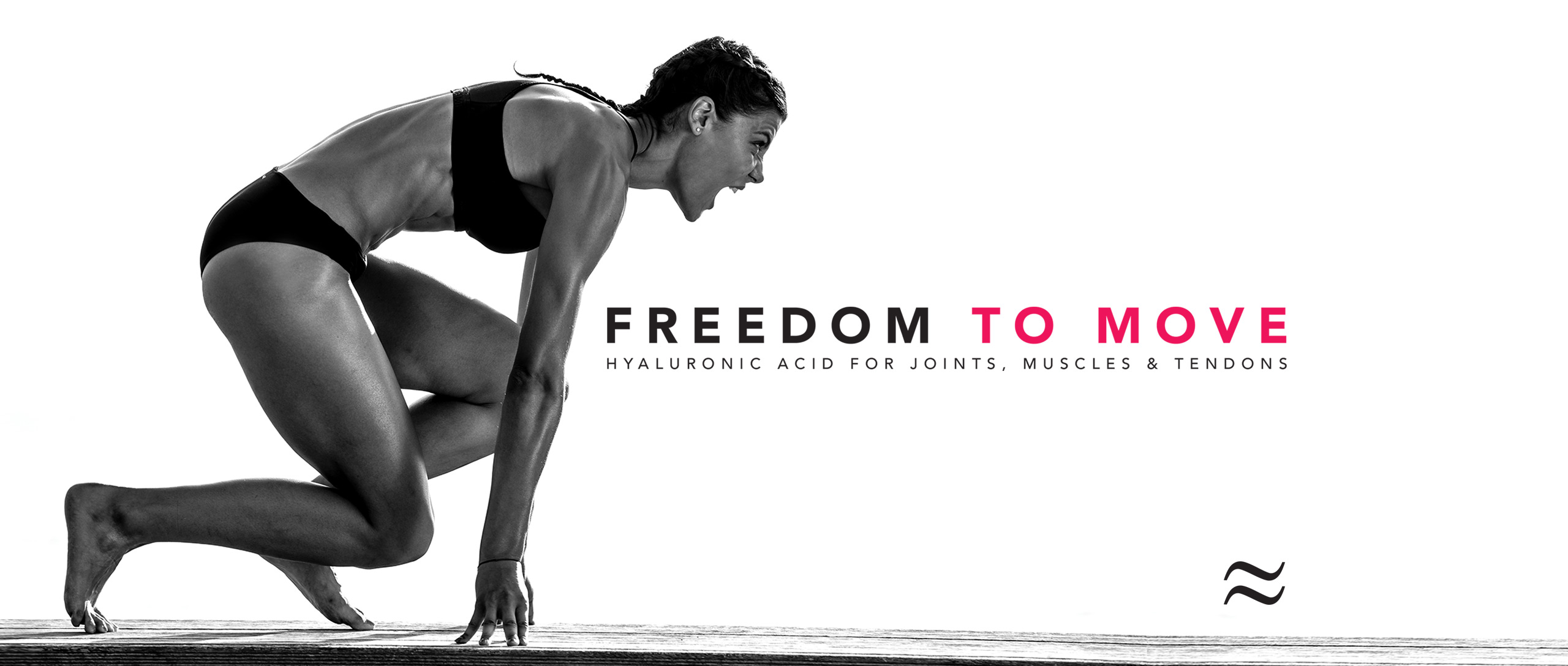 freedom to move. Hyaluronic Acid for joints, muscles and tendons.